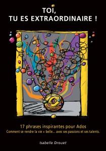isabelle-drouet-livre-toi-tu-es-extraordinaire.com-ado-cadeau-marraine-filleule-reve-16